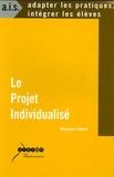 Monique Robert - Le Projet Individualisé.