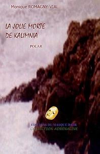 Monique Romagny-Vial - La jolie morte de Kalimnia.