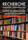 Monique Rothan-Tondeur - Recherche infirmière et paramédicale - Guide de rédaction d'un protocole de recherche.