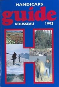 Monique Rousseau - H comme handicaps - Tourisme, loisirs, vie pratique, guide Rousseau.