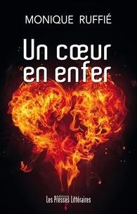 Monique Ruffié - Un coeur en enfer.