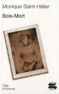 Monique Saint-Hélier - Bois-Mort.