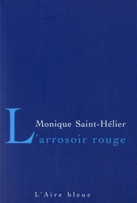 Monique Saint-Hélier - L'arrosoir rouge.