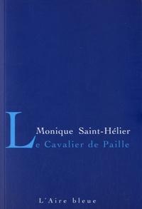 Monique Saint-Hélier - Le cavalier de paille.