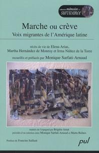 Monique Sarfati-Arnaud - Marche ou crève - Voix migrantes de l'Amérique latine.