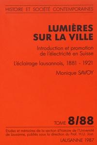 Lumières sur la ville - Introduction et promotion de lélectricité en Suisse : léclairage lausannois, 1881-1921.pdf