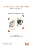 Monique Schaison-Cusin - La neuro-ophtalmologie en un clin d'oeil.