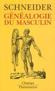 Monique Schneider - Généalogie du masculin.