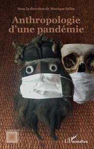 Monique Sélim - Anthropologie d'une pandémie.
