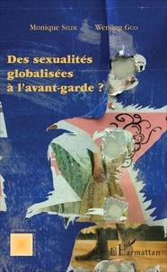 Monique Sélim et Wenjing Guo - Des sexualités globalisées à l'avant-garde ?.