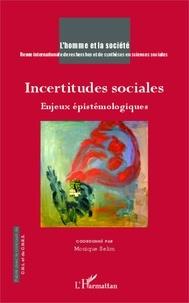 Monique Sélim - L'Homme et la Société N° 191, 2014/1 : Incertitudes sociales - Enjeux épistémologiques.
