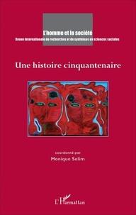 Monique Sélim - L'Homme et la Société N° 201-202, 2016/3-4 : Une histoire cinquantenaire.