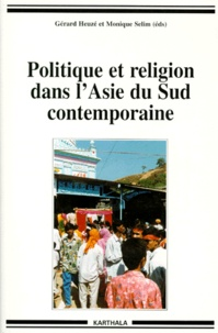 Monique Sélim et Djallal G. Heuzé - Politique et religion dans l'Asie du Sud contemporaine.