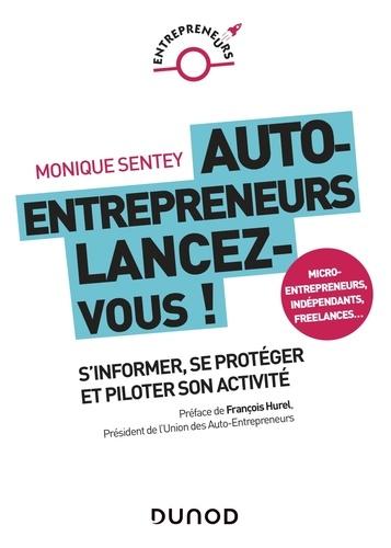 Auto-entrepreneurs, lancez-vous !. S'informer, se protéger et piloter son activité