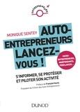 Monique Sentey - Micro-entrepreneurs, lancez-vous ! - Tout ce que vous devez savoir pour durer.