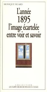 Lannée 1895 - Limage écartelée entre voir et savoir.pdf