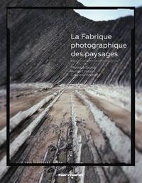 Monique Sicard et Aurèle Crasson - La Fabrique photographique des paysages.