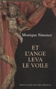 Monique Simonet - Et l'ange leva le voile.