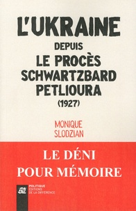 Monique Slodzian - L'Ukraine depuis le procès Schwartzbard-Petlioura (1927).