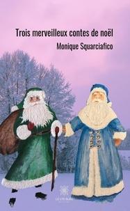 Téléchargement mp3 gratuit jungle book Trois merveilleux contes de Noël  - Contes merveilleux PDF iBook par Monique Squarciafico
