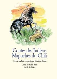 Monique Stérin - Contes des Indiens Mapuches du Chili.