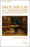Monique Sueur - Deux siècles au Conservatoire National d'Art dramatique.