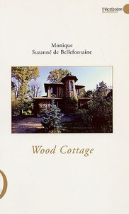 Monique Suzanné de Bellefontaine - Wood cottage.