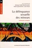 Monique Tardif et Martine Jacob - La délinquance sexuelle des mineurs - Approches cliniques.