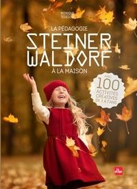 Monique Tedeschi - La pédagogie Steiner-Waldorf à la maison - Avec 100 activités créatives de 3 à 7 ans.