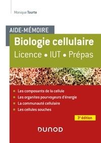 Monique Tourte - Aide-mémoire - Biologie cellulaire - 3e éd - Licence - IUT - Prépas.