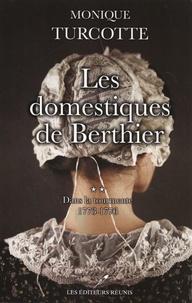 Monique Turcotte - Les domestiques de Berthier Tome 2 : Dans la tourmente - 1773-1776.