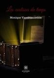 Monique Vandemoortele - Les coulisses du temps - Roman.