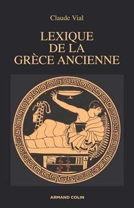Monique Vial - Lexique de la Grèce ancienne.