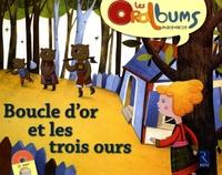 Monique Vidalie et Marie Millan - Boucle d'or et les trois ours. 1 CD audio