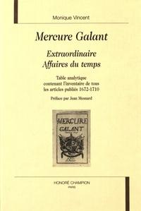 Monique Vincent - Mercure Galant, Extraordinaire, Affaires du temps - Table analytique contenant l'inventaire de tous les articles publiés (1672-1710).