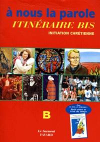 Deedr.fr A NOUS LA PAROLE. Itinéraire bis, initiation chrétienne, B + un triptyque : petit atlas et frise du temps Image