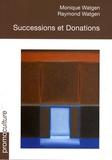 Monique Watgen et Raymond Watgen - Successions et donations.