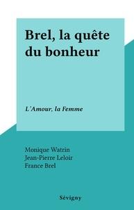 Monique Watrin et France Brel - Brel, la quête du bonheur - L'Amour, la Femme.