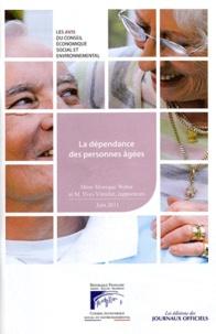 Monique Weber et Yves Vérollet - La dépendance des personnes âgées.