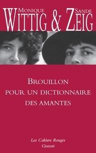 Monique Wittig et Sande Zeig - Brouillon pour un dictionnaire des amantes.