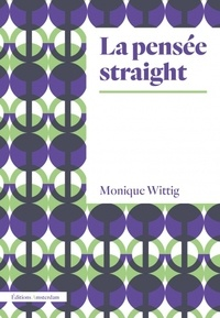 Monique Wittig - La pensée straight.