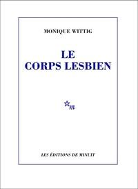 Monique Wittig - Le corps lesbien.