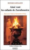 Monique Zetlaoui - Ainsi vont les enfants de Zarathoustra - Parsis de l'Inde et Zartushtis d'Iran.