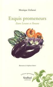 Monique Zetlaoui - Exquis promeneurs - Entre Levant et Ponant.