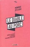 Monique Zetlaoui - Le diable au porc - Tabous et interdits alimentaires d'un animal hors norme.