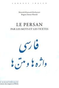 Le persan par les mots et les textes - Monireh Kianvach-Kechavarzi |