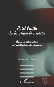 Monise Nicodemos - Petit traité de la chambre noire - Caméra alternative et réactivation du sténopé.