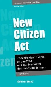 Monothome - New Citizen Act - L'histoire des Histims en l'an 2054 ou l'anti Machiavel des temps modernes.