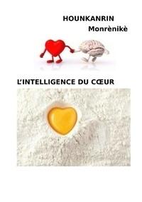Monrenike HOUNKANRIN - L'intelligence du coeur.