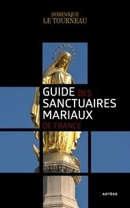 Téléchargements ebook pour ipod gratuit Guide des sanctuaires mariaux de France par Monseigneur Dominique Le Tourneau  (Litterature Francaise)